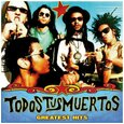 TODOS TUS MUERTOS - GREATEST HITS (Compact Disc)