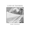 BABY STRANGE - LAND OF NOTHING (Disco Vinilo LP)