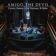 AMIGO THE DEVIL - COVERS, DEMOS, LIVE VERSIONS, B-SIDES -HQ- (Disco Vinilo LP)