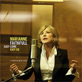 FAITHFULL, MARIANNE - EASY COME EASY GO (Compact Disc)
