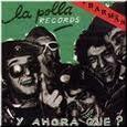 POLLA RECORDS - Y AHORA QUE? + BARMAN (Compact Disc)