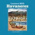 MILA, LEONORA - HAVANERES PER A PIANO (Compact Disc)