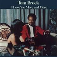 BROCK, TOM - I LOVE YOU MORE AND MORE (Disco Vinilo LP)