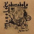 MANOLO KABEZABOLO - YA HERA ORA -LTD- (Disco Vinilo LP)