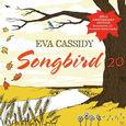CASSIDY, EVA - SONGBIRD 20 (Compact Disc)