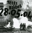 TETES RAIDES - LIVE 28-05-04 (Compact Disc)