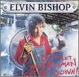 BISHOP, ELVIN - DON'T LET THE BOSSMAN GET (Compact Disc)