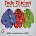 LOS CHICHOS - TODO CHICHOS (Compact Disc)