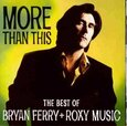FERRY, BRYAN - MORE THAN THIS-BEST OF (Compact Disc)