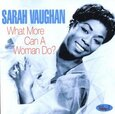 VAUGHAN, SARAH - WHAT MORE CAN A WOMAN DO (Compact Disc)