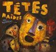 TETES RAIDES - LES TERRIENS (Compact Disc)