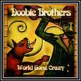 DOOBIE BROTHERS - WORLD GONE CRAZY + DVD (Compact Disc)