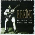 KING, B.B. - HIS DEFINITIVE GREATEST HITS (Compact Disc)
