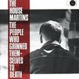 HOUSEMARTINS - PEOPLE WHO GRINNED THEMSELVES TO DEATH (Compact Disc)