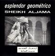 ESPLENDOR GEOMETRICO - SHEIKH ALJAMA (Compact Disc)