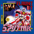 SIGUE SIGUE SPUTNIK - FLAUNT IT -DELUXE-