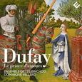 BINCHOIS, GILLES - DUFAY LE PRINCE D'AMOURS (Compact Disc)