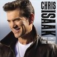 ISAAK, CHRIS - FIRST COMES THE NIGHT (Compact Disc)