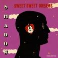 SHADOW - SWEET SWEET DREAMS -HQ- (Disco Vinilo LP)