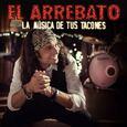 ARREBATO - MUSICA DE TUS TACONES (Compact Disc)