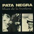 PATA NEGRA - BLUES DE LA FRONTERA (Disco Vinilo LP)