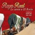 RAYA REAL - CANTA AL ROCIO (Compact Disc)