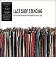 VARIOUS ARTISTS - LAST SHOP STANDING - THE RISE, FALL AND REBIRTH OF (Disco Vinilo  7')
