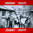 COCKNEY REJECTS - UNHEARD REJECTS 79/81 (Disco Vinilo LP)