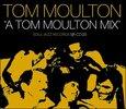 VARIOUS ARTISTS - A TOM MOULTON MIX (Compact Disc)