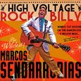 SENDARRUBIAS, MARCOS - HIGH VOLTAGE ROCKABILLY (Compact Disc)