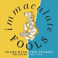 IMMACULATE FOOLS - SEARCHING FOR SPARKS