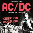 AC/DC - ROOTS OF AC/DC - KEEP ON ROCKING (Compact Disc)
