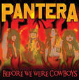 PANTERA - BEFORE WE WERE COWBOYS (Compact Disc)