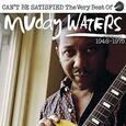 WATERS, MUDDY - I CAN'T BE SATISFIED (Compact Disc)