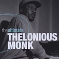 MONK, THELONIOUS - ULTIMATE (Compact Disc)