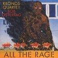 KRONOS QUARTET - ALL THE RAGE (Compact Disc)