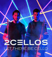 2CELLOS - LET THERE BE CELLO (Compact Disc)