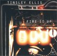 ELLIS, TINSLEY - FIRE IT UP (Compact Disc)