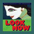 COSTELLO, ELVIS - LOOK NOW -DELUXE- (Compact Disc)
