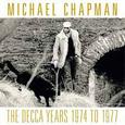 CHAPMAN, MICHAEL - DECCA YEARS 1974 - 1977 -DIGI- (Compact Disc)