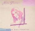 PASTORI, NIÑA - ENTRE DOS PUERTOS (Compact Disc)