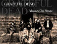 GRATEFUL DEAD - ALWAYS ON STAGE (Compact Disc)