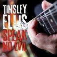 ELLIS, TINSLEY - SPEAK NO EVIL (Compact Disc)