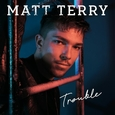 TERRY, MATT - TROUBLE (Compact Disc)