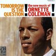 COLEMAN, ORNETTE - TOMORROW IS THE QUESTION (Compact Disc)