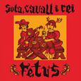 FETUS - SOTA, CAVALL I REI (Disco Vinilo 12')