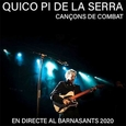 SERRA, QUICO PI DE LA - CANÇONS DE COMBAT - EN DIRECTE AL BARNASANTS 2020 (Compact Disc)