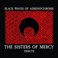 SISTERS OF MERCY.=TRIBUTE= - BLACK WAVES OF ADRENOCHROME (Compact Disc)