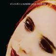 SLOWDIVE - OUTSIDE YOUR ROOM EP -HQ- (Disco Vinilo 12')