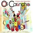 OS CARUNCHOS - LINGUA DE XIGANTES (Compact Disc)
